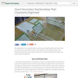 How 6 Secondary Teachers Keep Their Classrooms Organized