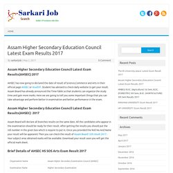 Assam Higher Secondary Education Council Latest Exam Results 2017