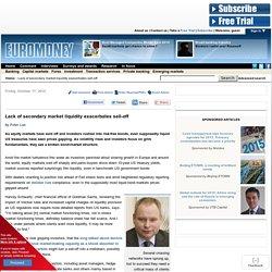 Lack of secondary market liquidity exacerbates sell-off /Euromoney magazine