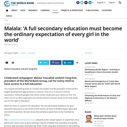 Malala: 'A full secondary education must become the ordinary expectation of every girl in the world'