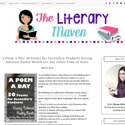 A Poem A Day: 30 Poems for Secondary Students During National Poetry Month (or Any Other Time of Year) - The Literary Maven