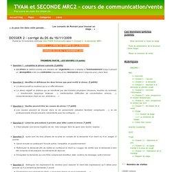TVAM et SECONDE MRC2 – cours de communication/vente » Archive du blog » DOSSIER 2 – corrigé du DS du 16/11/2009