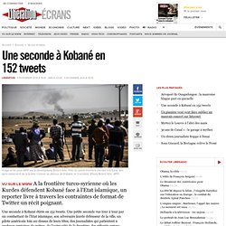 Une seconde à Kobané en 152 tweets