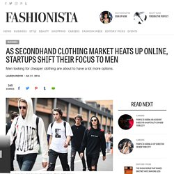 As Secondhand Clothing Market Heats Up Online, Startups Shift Their Focus to Men