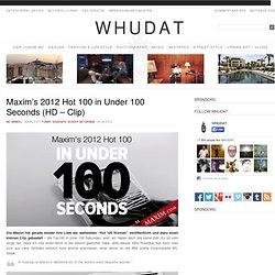 Maxim's 2012 Hot 100 in Under 100 Seconds (HD – Clip) > Funny Shizznits, Gossip, Netzkram > colbert, hot100, maxim, toplist