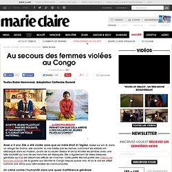 Secourir les femmes victimes de viol au Congo