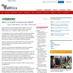 "Maroc: La ""e-santé"" au secours des ""addicts"" - allAfrica.com"
