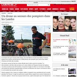 Un drone au secours des pompiers dans les Landes - 30/07/2012 - ladepeche.fr