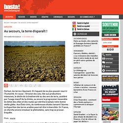 Au secours, la terre disparaît ! - Agriculture