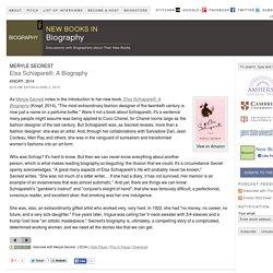 "Meryle Secrest, ""Elsa Schiaparelli: A Biography"" (Knopf, 2014)"