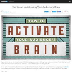 The Secret to Activating Your Audience's Brain