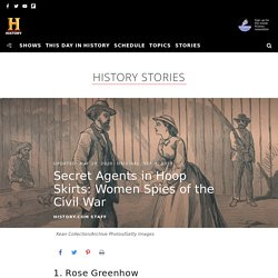 Secret Agents in Hoop Skirts: Women Spies of the Civil War