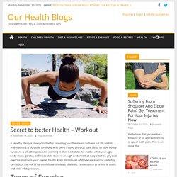 Secret to better Health - Workout