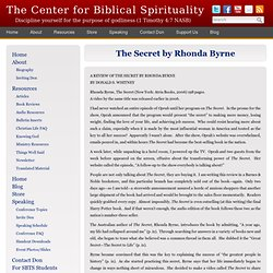 The Secret by Rhonda Byrne - The Center for Biblical Spirituality