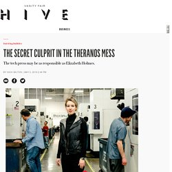 2016/05 [Vanityfair] The Secret Culprit in the Theranos Mess