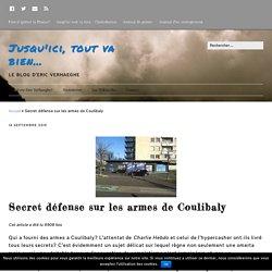 Secret défense sur les armes de Coulibaly