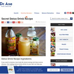 Secret Detox Drink » DrAxe.com