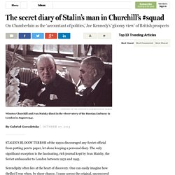 The secret diary of Stalin's man in Churchill's #squad