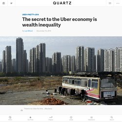 The secret to the Uber economy is wealth inequality