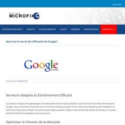 Quel est le secret de l'efficacité de Google? - Équipe Microfix