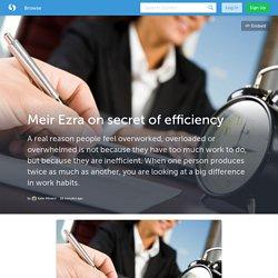 Meir Ezra on secret of efficiency