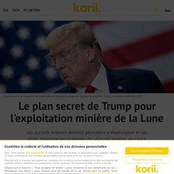 Le plan secret de Trump pour l'exploitation minière de la Lune