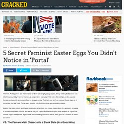 5 Secret Feminist Easter Eggs You Didn't Notice in 'Portal'