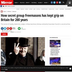How secret group Freemasons has kept grip on Britain for 200 years