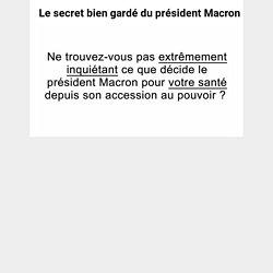 Le secret bien gardé du président Macron