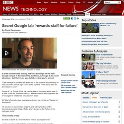 Secret Google lab 'rewards staff for failure'