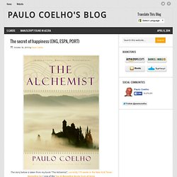 The secret of happiness (ENG, ESPA, PORT) « Paulo Coelho's Blog