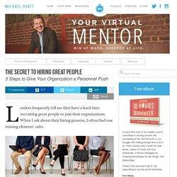 The Secret to Hiring Great People - Michael Hyatt
