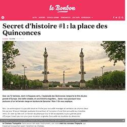 Secret d'histoire #1 : la place des Quinconces