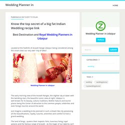 Know the top secret of a big fat Indian Wedding recipe link