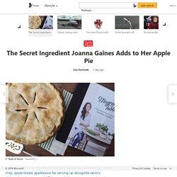 The Secret Ingredient Joanna Gaines Adds to Her Apple Pie