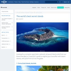 The world's best secret islands - travel tips and articles - Lonely Planet