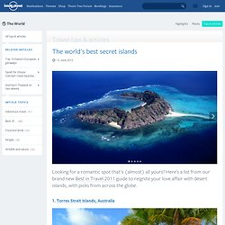 The world's best secret islands - travel tips and articles - Lonely Planet - StumbleUpon