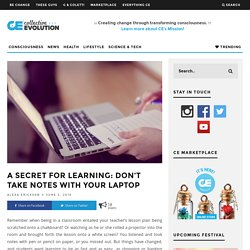 A Secret For Learning: Don't Take Notes With Your Laptop