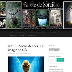 10-12 – Secret de Fées : La Magie de Yule