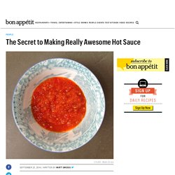 The Secret to Making Really Awesome Hot Sauce