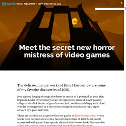 Meet the secret new horror mistress of video games / Offworld