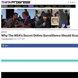 Why The NSA's Secret Online Surveillance Should Scare You