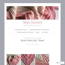 Secret Paths Sjal / Shawl – Mijo Crochet
