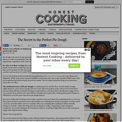 The Secret to the Perfect Pie Dough | Honest Cooking