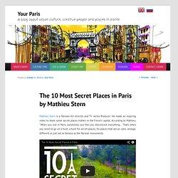 The 10 Most Secret Places in Paris by Mathieu Stern