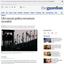 UK's secret policy on torture revealed | Politics