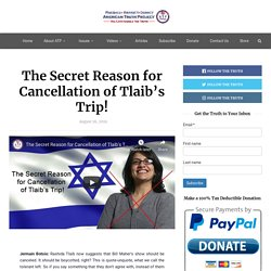 The Secret Reason for Cancellation of Tlaib's Trip!