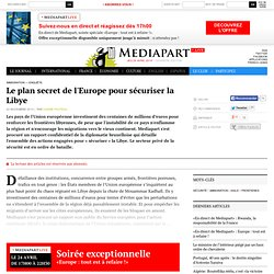 Le plan secret de l'Europe pour sécuriser la Libye