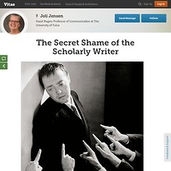 The Secret Shame of the Scholarly Writer
