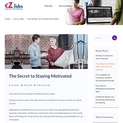The Secret to Staying Motivated - EZJobs